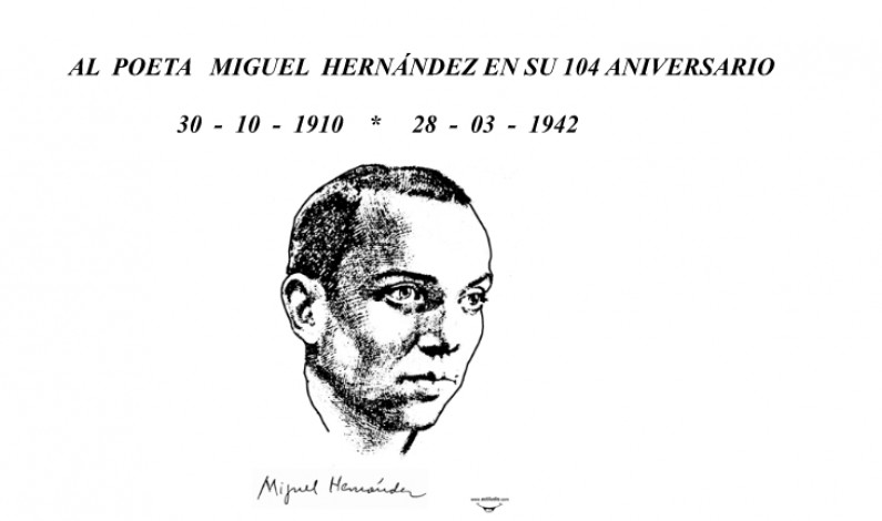 Al poeta Miguel Hernández en el 104 aniversario de su nacimiento.