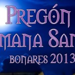 Pregón de Semana Santa 2013 de Bonares.